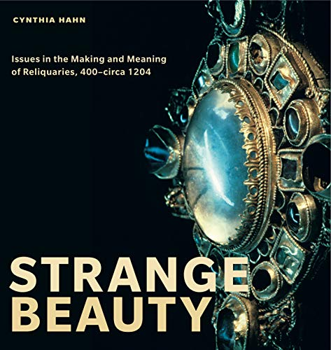 9780271059488: Strange Beauty: Issues in the Making and Meaning of Reliquaries, 400-Circa 1204