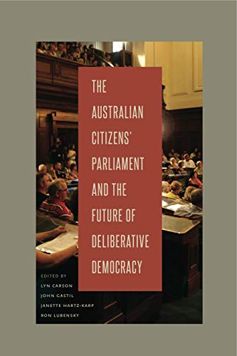 9780271060125: The Australian Citizens? Parliament and the Future of Deliberative Democracy (Rhetoric and Democratic Deliberation)