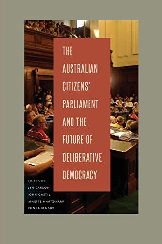 9780271060132: The Australian Citizens' Parliament and the Future of Deliberative Democracy (Rhetoric and Democratic Deliberation)