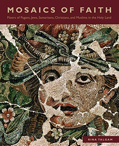 9780271060842: Mosaics of Faith: Floors of Pagans, Jews, Samaritans, Christians, and Muslims in the Holy Land
