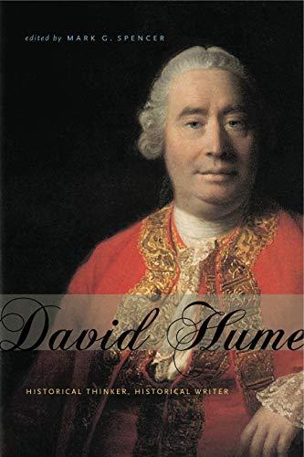David Hume: Historical Thinker, Historical Writer (Hardback): Mark G. Spencer