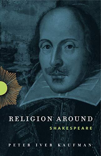 9780271061818: Religion Around Shakespeare