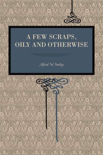 9780271062129: A Few Scraps, Oily and Otherwise (Metalmark)