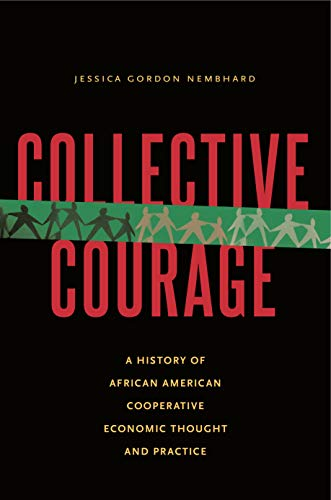 9780271062167: Collective Courage: A History of African American Cooperative Economic Thought and Practice