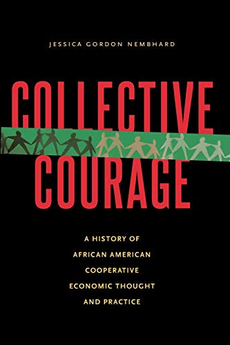 9780271062174: Collective Courage: A History of African American Cooperative Economic Thought and Practice