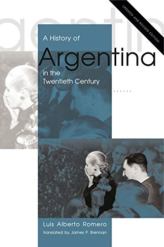 A History of Argentina in the Twentieth Century: Updated and Revised Edition: Romero, Luis Alberto