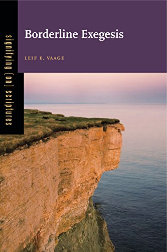 Borderline Exegesis (Signifing (on) Scriptures): Vaage, Leif E.