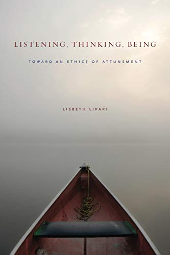 9780271063324: Listening, Thinking, Being: Toward an Ethics of Attunement