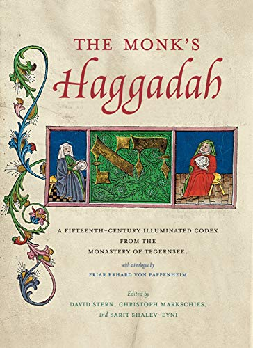 9780271063997: The Monk's Haggadah: A Fifteenth-Century Illuminated Codex from the Monastery of Tegernsee, with a prologue by Friar Erhard von Pappenheim (Dimyonot)