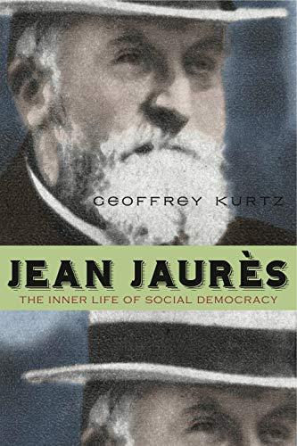 9780271064024: Jean Jaurès: The Inner Life of Social Democracy