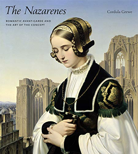 9780271064147: The Nazarenes: Romantic Avant-Garde and the Art of the Concept
