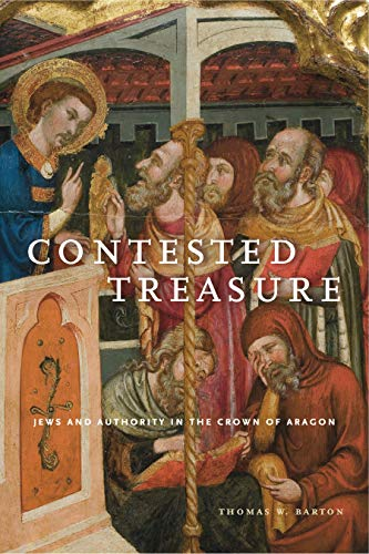 Contested Treasure: Jews and Authority in the Crown of Aragon (Paperback): Assistant Professor of ...