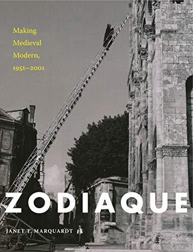 9780271065069: Zodiaque: Making Medieval Modern, 1951–2001