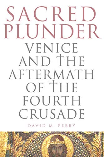 9780271065076: Sacred Plunder: Venice and the Aftermath of the Fourth Crusade