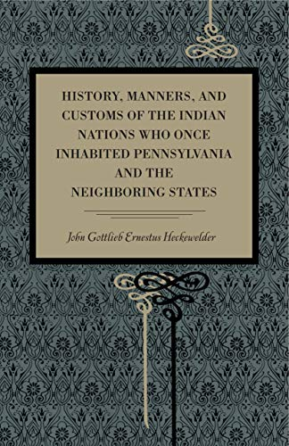 9780271067018: History, Manners, and Customs of the Indian Nations Who Once Inhabited Pennsylvania and the Neighbouring States (Metalmark)