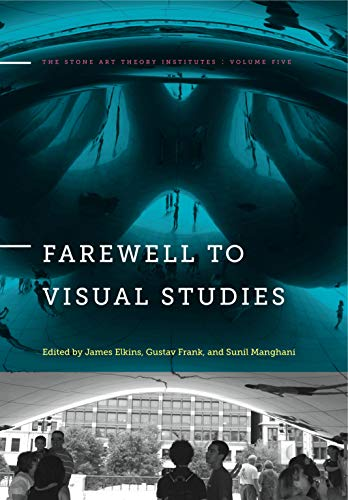 9780271070780: Farewell to Visual Studies (The Stone Art Theory Institutes) (Volume 5)