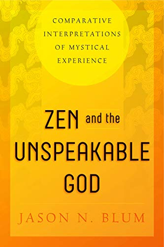 9780271070797: Zen and the Unspeakable God: Comparative Interpretations of Mystical Experience