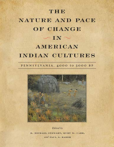 9780271070957: The Nature and Pace of Change in American Indian Cultures: Pennsylvania, 4000 to 3000 BP (Recent Research in Pennsylvania Archaeology)