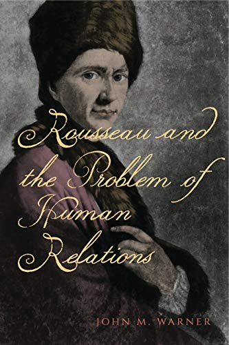 9780271071008: Rousseau and the Problem of Human Relations