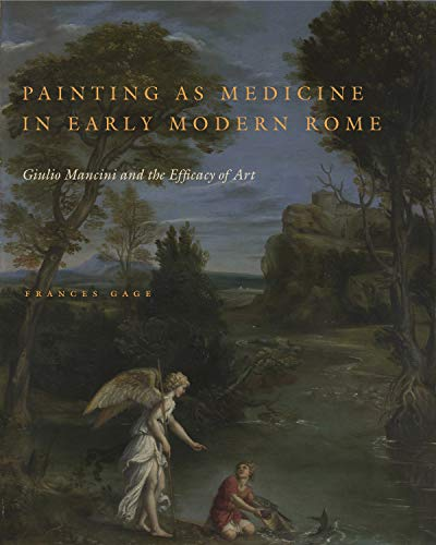 9780271071039: Painting as Medicine in Early Modern Rome: Giulio Mancini and the Efficacy of Art