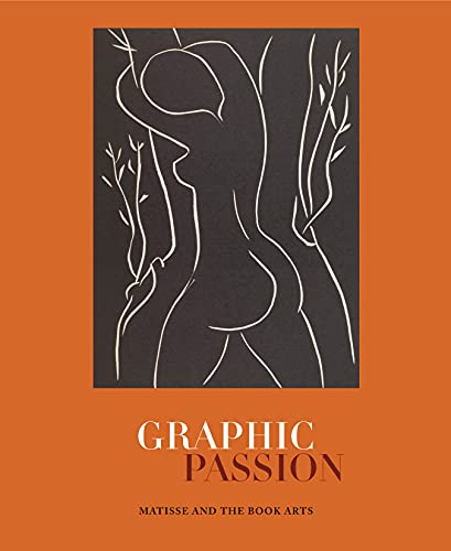 Graphic Passion: Matisse and the Book Arts (Hardback): Curatorial Chair John Bidwell