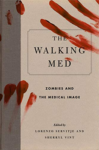 9780271077123: The Walking Med: Zombies and the Medical Image (Graphic Medicine)