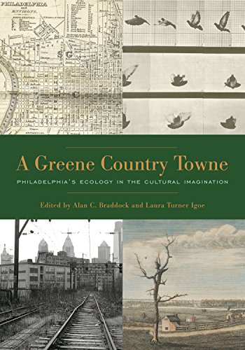 9780271077130: A Greene Country Towne: Philadelphia's Ecology in the Cultural Imagination
