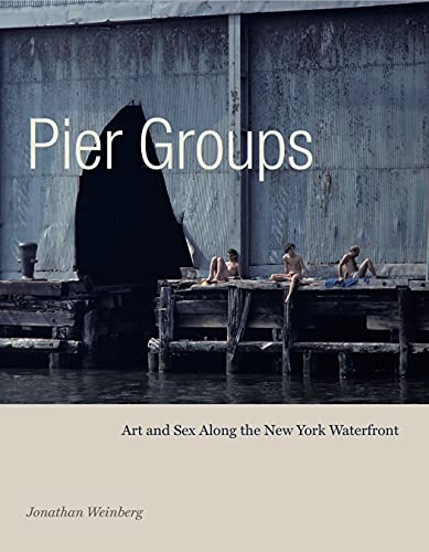 9780271082172: Pier Groups: Art and Sex Along the New York Waterfront