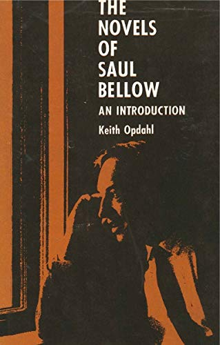 The Novels of Saul Bellow: An Introduction: Opdahl, Keith