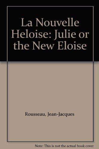 9780271731353: La Nouvelle Heloise: Julie or the New Eloise