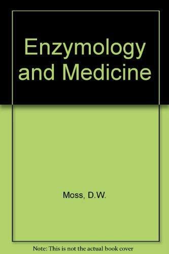 Enzymology and Medicine: D.W. Moss, P.J. Butterworth