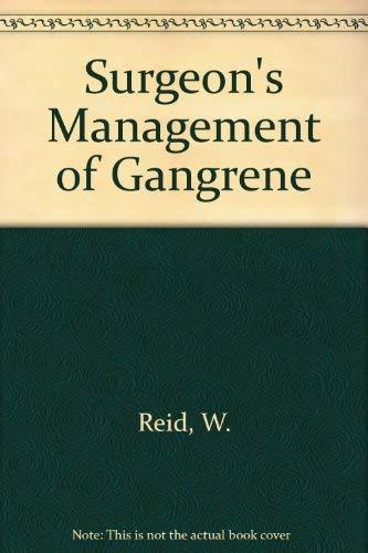 The Surgeon's Management of Gangrene: William Reid; John G. Pollock