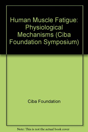 9780272796184: Human Muscle Fatigue: Physiological Mechanisms (Ciba Foundation Symposium)