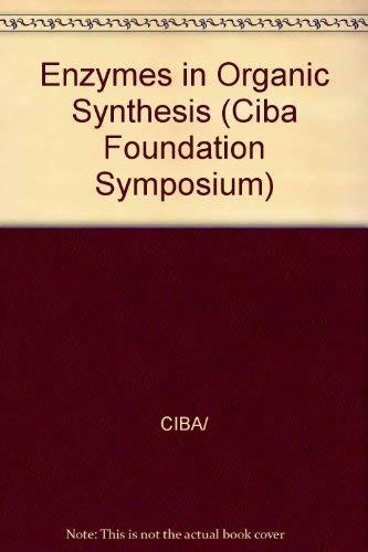 Enzymes in Organic Synthesis: Ciba Foundation; Porter, Ruth (editor); Clark, Sarah (editor)