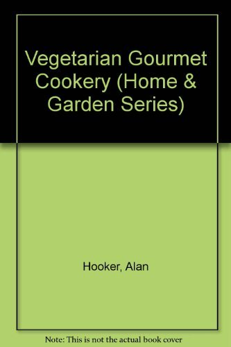 9780273000990: Vegetarian Gourmet Cookery (Home & Garden Series)