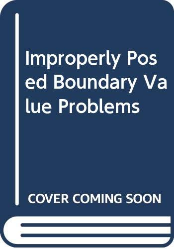 Improperly posed boundary value problems (Research notes: Fritz John, Alfred