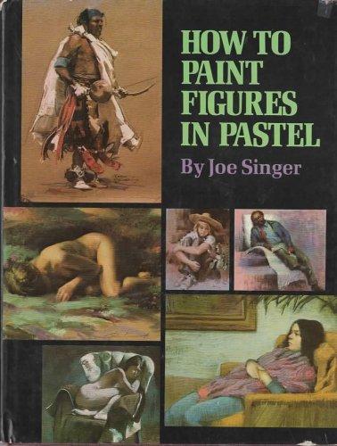 How To Paint Figures in Pastel: Singer, Joe
