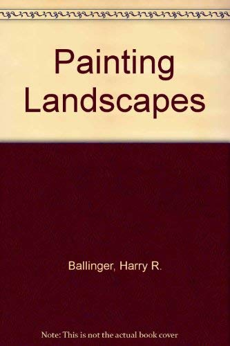 Painting Landscapes: Harry R. Ballinger