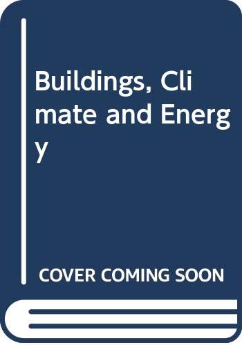 Buildings, Climate and Energy: Markus, Thomas A.,