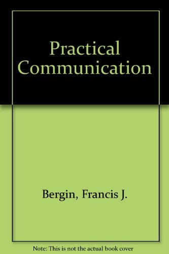 Practical Communication: Francis J. Bergin