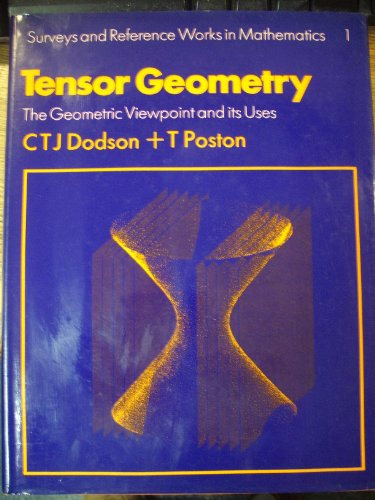 9780273003175: Tensor Geometry: The Geometric Viewpoint and Its Uses
