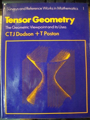 9780273003175: Tensor Geometry: The Geometric Viewpoint and Its Uses (Surveys and reference works in mathematics)