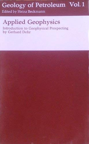 Applied Geophysics: Introduction to Geophysical Prospecting (Geology: Gerhard Dohr