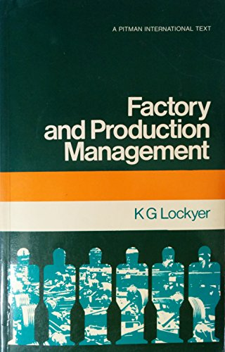 Factory and Production Management: K.G. Lockyer