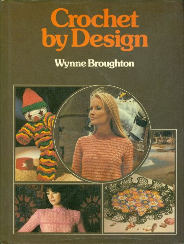 Crochet by Design: Wynne Broughton