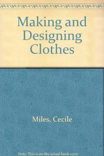 Making and Designing Clothes: Miles, Cecile