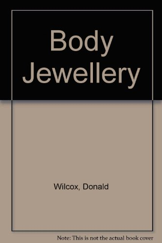 Body Jewellery. International Perspective.: Willcox, Donald.