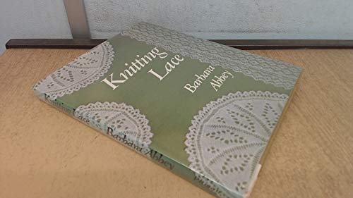 Knitting Lace (0273007432) by Barbara Abbey