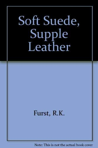 9780273008286: 'SOFT SUEDE, SUPPLE LEATHER'