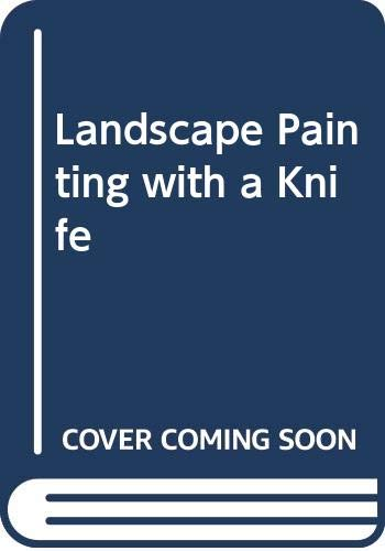 9780273008323: Landscape Painting with a Knife